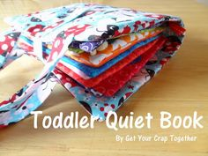 Get Your Crap Together: Toddler Quiet Book