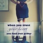 # christinagreve When you trust your heart, you find your true power
