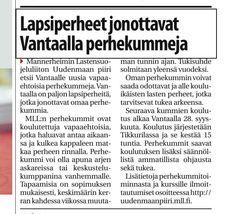Mannerheimin Lastensuojeluliion Uudenmaan piiri kampanjoi uusien perhekummien löytämiseksi. Juttu Vantaan Sanomissa 21.9.2013. www.olettarkea,fi