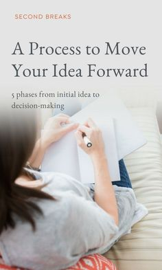 moving forward with your idea from initial thought to decision-making