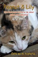 Peanut & Lily, Una Hermosa Historia De Amor Sobre Una Amistad, an ebook by Lily Amis at Smashwords Books, Animals, Soul Mates, Love Story, Someone Like You, Friendship, Pets, Sweetie Belle, Gatos