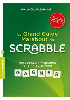 (2) Le guide Marabout du Scrabble 2017: Mots utiles, anagramm... https://www.amazon.fr/dp/2501101839/ref=cm_sw_r_pi_dp_U_x_M3llAbHPC1X2F