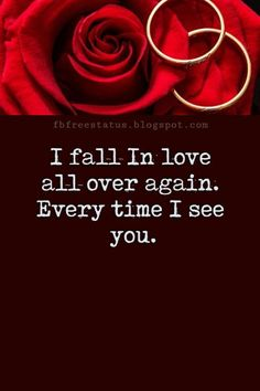 Love Text Messages, I fall In love all over again. Every time I see you.