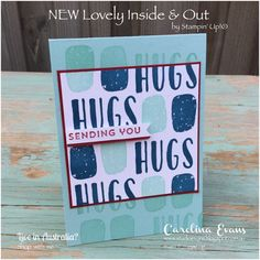 Hugs hugs hugs! Everyone loves a hug. I'm thrilled to show you this new Lovely Inside & Out stamp set which will be available from June 1st....