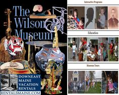 ~ Demonstrations ~ Exhibits~ Events ~ at The Wilson Museum Maine Vacation Rentals, Museum Education, Us Map, Coastal Cottage, Event Calendar, Special Events, Tours, Map Of Usa