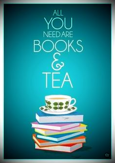 Books and cups of tea - soul soothers!