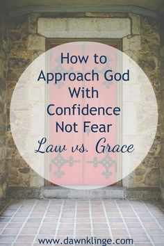 How to Approach God with Confidence Not Fear