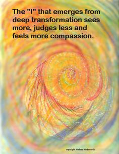 """The """"I"""" that emerges from deep transformation..."""
