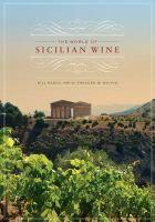 The world of Sicilian wine / Bill Nesto and Frances Di Savino.