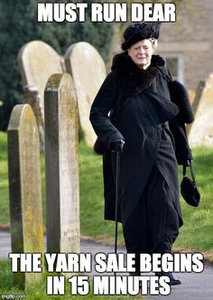 14 New, Downton Abbey Season 4 Set Pictures Include Matthew Crawley's Gravestone! Downton Abbey returns To iTV next Fall. Crochet Quotes, Knitting Quotes, Knitting Humor, Crochet Humor, Knitting Yarn, Knitting Projects, Baby Knitting, Knitting Patterns, Knitting Stitches
