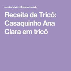 Receita de Tricô: Casaquinho Ana Clara em tricô