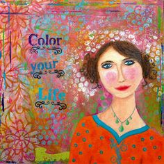 Color your life Your Life, Mixed Media, Painting, Color, Design, Art, Art Background, Painting Art, Colour