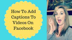 How To Add Captions To Videos On Facebook (FB Update)