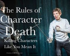 The Rules of Character Death: Killing Characters Like You Mean It <---I thought this was an interesting article