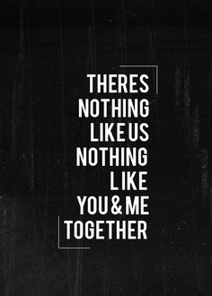 you & me together.