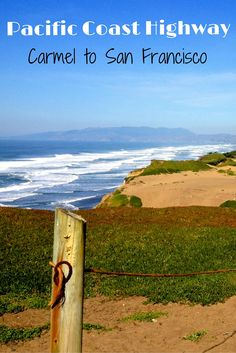 Road trip along the Pacific Coast Highway. What to do from Carmel to San Francisco. Things to do in Monterey, Santa Cruz and Half Moon Bay.