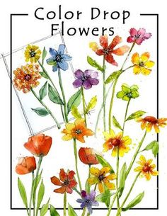 Class.  Good class.  Color Drop Flowers with Martha Lever