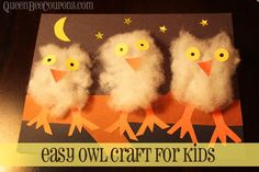 This craft was a hoot. I couldn't help myself, sorry. But it is true. I think these fluffy little owls are as cute as can be and it really is an easy, easy craft. Fall crafts for kids. Fall Crafts For Kids, Thanksgiving Crafts, Projects For Kids, Holiday Crafts, Art For Kids, Owls For Kids, September Kids Crafts, Fall Crafts For Preschoolers, Two Year Old Crafts
