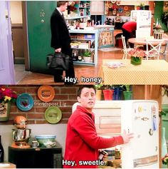 Friends Chandler & Joey..Hey Sweetie