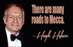Hugh Hefner quote #mecca