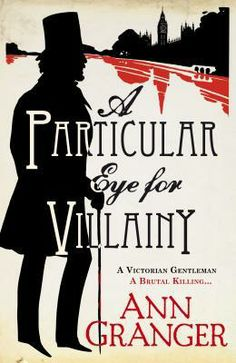 A Particular Eye for Villainy, by Ann Granger. A Readalike for Elizabeth George.