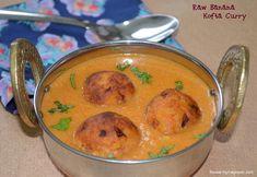 Raw Banana Kofta Curry – Kachhe Kele ki Kofta Curry