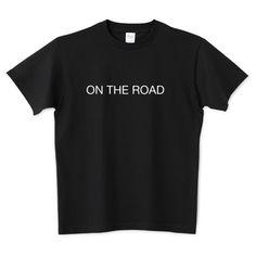 ON THE ROAD | 路上 デザインTシャツ通販 T-SHIRTS TRINITY(Tシャツトリニティ)