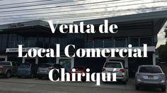 Venta de Local Comercial en la Vía Porras. Chiriquí