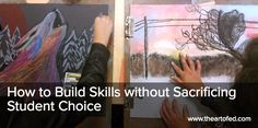 The Art of Ed - How to Build Skills without Sacrificing Student Choice
