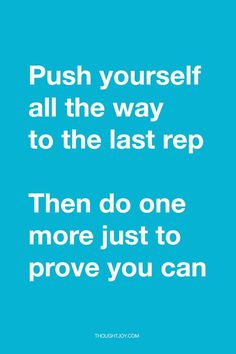 """""""Push yourself to the last rep. Then do one more just to prove you can."""" http://www.dirtyweights.com/ketogenic-diet/"""