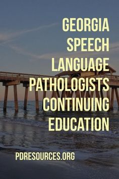 Georgia Speech Language Pathologists Continuing Education Education Information, Continuing Education, Speech And Language, Georgia, Professional Development, Language