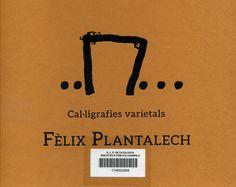 Cal·ligrafies varietals. Fèlix Plantalech. Impressions viscudes a peu de vinya, pintades o descrites per diversos autors.