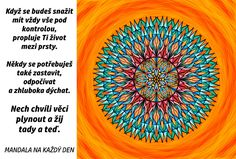 Mandala Nech chvíli věci plynout Motivational Quotes, Words, Motto, Relax, Outfits, Suits, Motivating Quotes, Quotes Motivation, Mottos