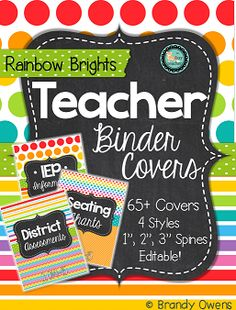Rainbow Brights Teacher Binder Cover/Inserts set. Over 70 covers in four styles plus coordinating spines in 1, 2, and 3 inch options. Includes editable covers and spines, too. Great for teacher evaluation evidence binder, includes inserts for the Danielson Framework.