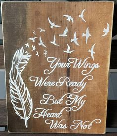 Your Wings Were Ready, But My Heart Was Not sign with stained background - Kelly Belly Boo-tique - 1