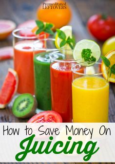 How to Save Money on Juicing - Tips for saving money on juicing including how to find inexpensive produce, how to save on a juicer, and using the pulp.