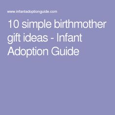 10 simple birthmother gift ideas - Infant Adoption Guide