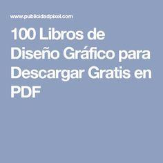 100 Libros de Diseño Gráfico para Descargar Gratis en PDF                                                                                                                                                                                 Más