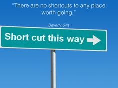 There are no short cuts!