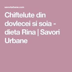 Chiftelute din dovlecei si soia - dieta Rina | Savori Urbane Rina Diet, Urban, Sitting Rooms, Bed Room