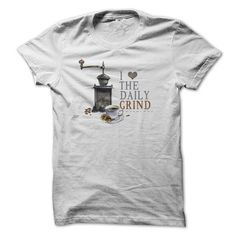 I Love The Daily Grind - #gifts #husband gift. HURRY => https://www.sunfrog.com/LifeStyle/I-Love-The-Daily-Grind.html?68278