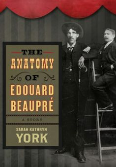 The Anatomy of Edouard Beaupre by Sarah Kathryn York.   The Anatomy of Edouard Beaupré. A Montreal anatomist hopes the preserved body of a giant will yield up the secrets of a man, in this first short story collection.  A Montreal doctor investigates the cadaver of the famous Willow Bunch Giant, trying to solve the mystery of why the preserved body is shrinking. His own physical limitations add an urgency to his research, as his body too is failing.