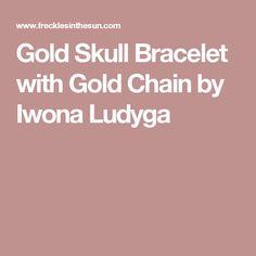 Gold Skull Bracelet with Gold Chain by Iwona Ludyga