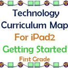iPad2 Technology Curriculum Map For First Grade - Getting StartedPrice: 31 pages X .10 = $3.10Available in PowerPoint and PDFThese are bare bo...