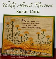 Wild About Flowers Rustic Card by StampinChristy - Cards and Paper Crafts at Splitcoaststampers