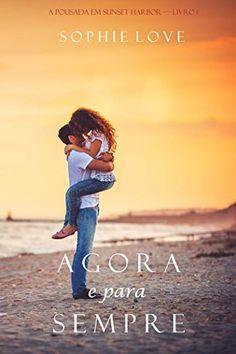 Agora e Para Sempre (A Pousada em Sunset Harbor-Livro 1) - eBooks na Amazon.com.br