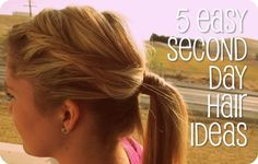 5 Easy Second Hair Ideas! 1. Side Twist Pony 2. Easy Updo (messy) 3. Two-Minute Tuck 4. Break Out the Headbands 5. Lovely Easy Hairstyle (braid headband using your own