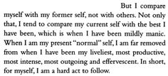 hard act to follow. / Kay Redfield Jamison, An Unquiet Mind: A Memoir of Moods and Madness