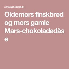 Oldemors finskbrød og mors gamle Mars-chokoladedåse