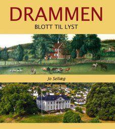 """""""Drammen - Blott til lyst"""" av Jo Sellæg (ISBN: 8291263167, 9788291263168)"""